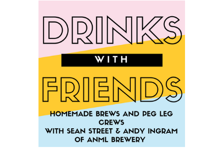 Episode 12 - Home Brews and Peg Leg Crews with Sean Street and Andy Ingram of ANML Brewery