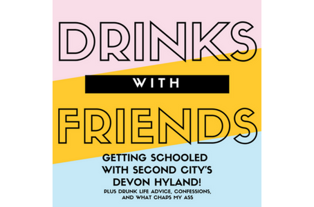 Episode 3: Getting Schooled (and too drunk, Jen) with Second City Alumnus, Devon Hyland!