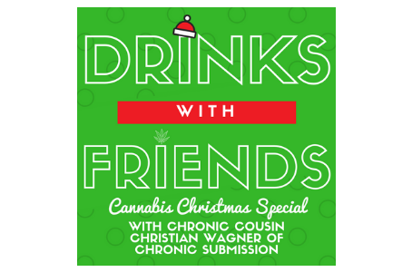 Cannabis Christmas Special with Chronic Cousin Christian