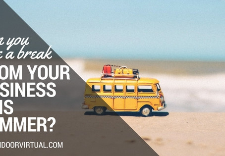 Can You Take a Break From Your Business This Summer?