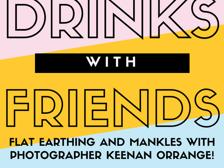 Episode 4: Flat Earthing and Mankles with Photographer Keenan Orrange