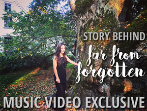 "VIDEO BLOG: Story Behind ""Far From Forgotten"""