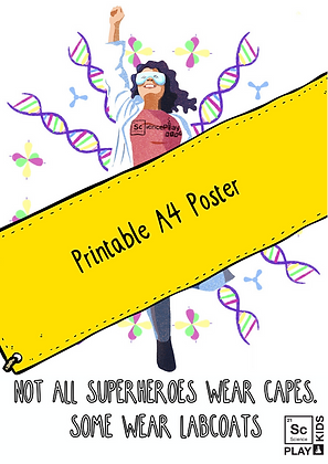 Some superheroes wear labcoats! Downloadable PDF poster