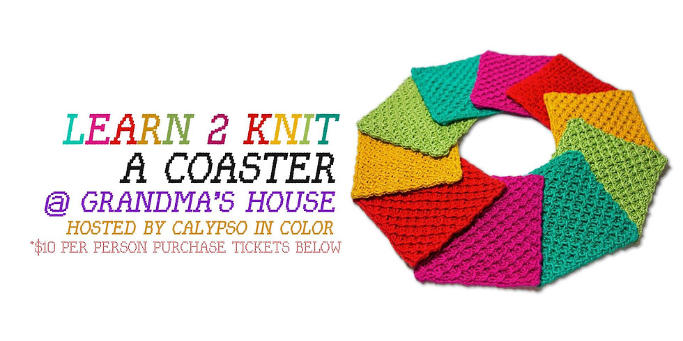 Learn to Knit (101) a Coaster at Grandma's House