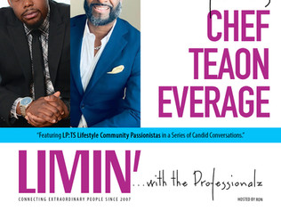 LIMIN' ...with Chef Teaon Everage