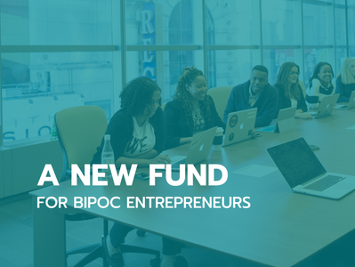 A New Fund for BIPOC Entrepreneurs