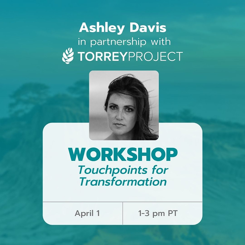 [CANCELED] Workshop: Touchpoints for Transformation with Ashley Davis Collective