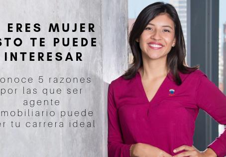 Para mujeres: Conoce 5 razones por las que ser agente inmobiliario puede ser tu carrera ideal