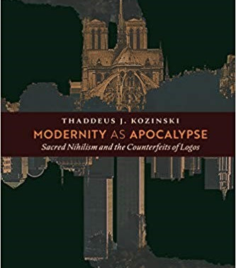 Modernity as Apocalypse: Sacred Nihilism and the Counterfeits of Logos