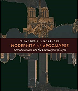 Modernity as Apocalypse: Sacred Nihilism and the Counterfeits of Logos