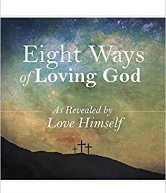 Eight Ways of Loving God
