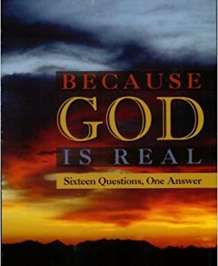 Because God is Real (Sixteen Questions, One Answer)