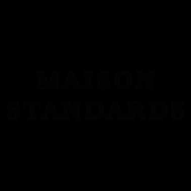 Maison Standars