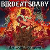 Birdeatsbaby_TheWorldConspires.jpg