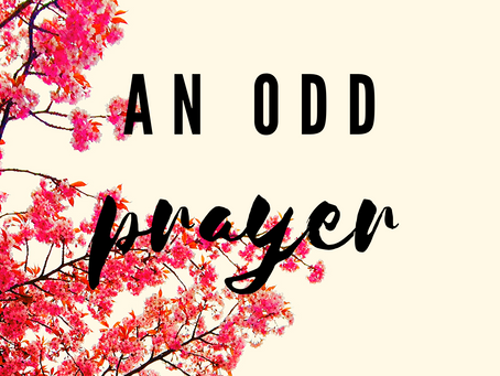 An Odd Prayer