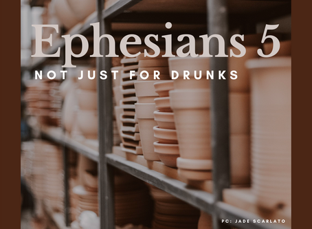Ephesians 5: Not Just For Drunks