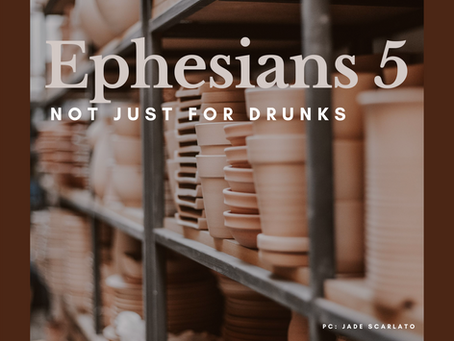Ephesians 5: Not Just For Drunks