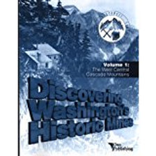 Discovering Washington's Historic Mines Volume 1