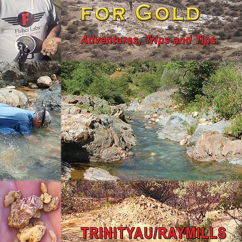 Detecting for Gold, Adventures, Trips and Tips