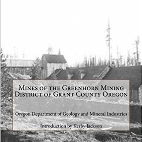 Mines of the Greenhorn Mining District Grant County
