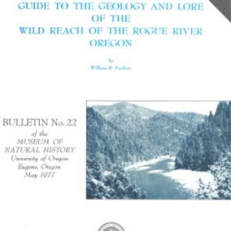 Guide to Geology and Lore of the Wild Reach of the Rogue River, OR