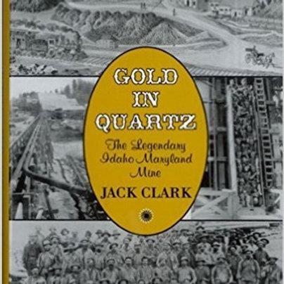 Gold in Quartz The Idaho Maryland Mine