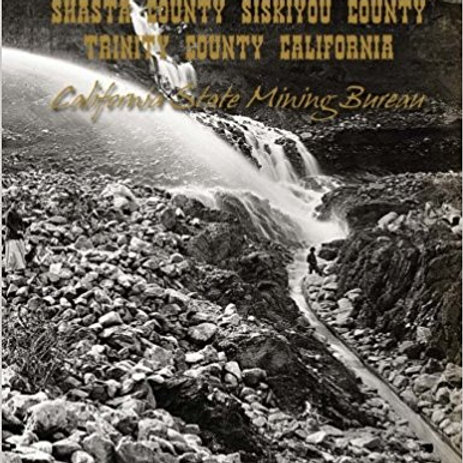 MInes and Mineral Resources of Shasta County Siskiyou County Trinity County Cali