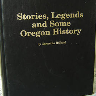 Stories, Legends, and Some Oregon History