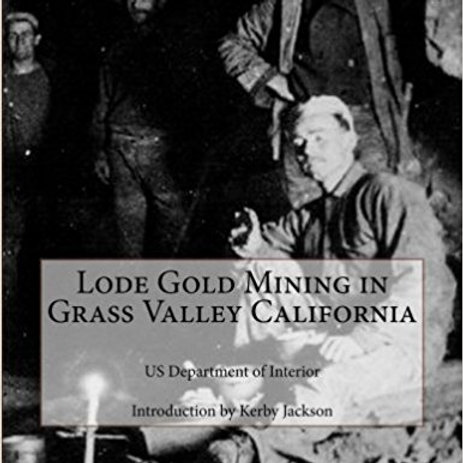 Lode Gold Mining in Grass Valley California