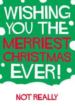 Wishing You The Merriest Christmas Ever Funny Christmas Card