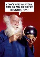 Crystal Ball Massive Twat Rude Card