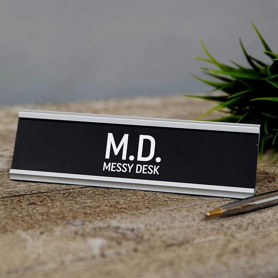 M.D. (Messy Desk) - Desk Plaque