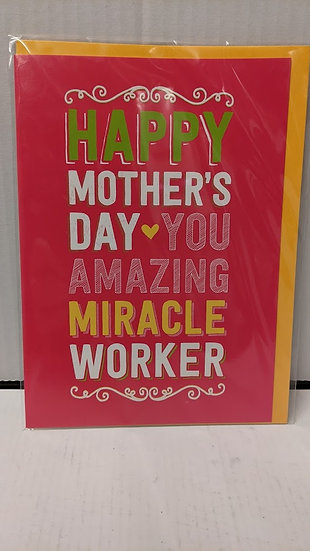 Happy Mother's Day You Amazing Miracle Worker - Mother's Day Card