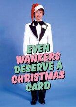 Even Wankers Deserve A Christmas Card
