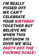 We Can't Celebrate Your Birthday Card