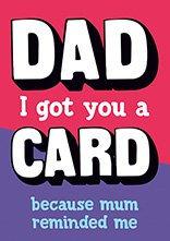 Dad I Got You a Card - Funny Card