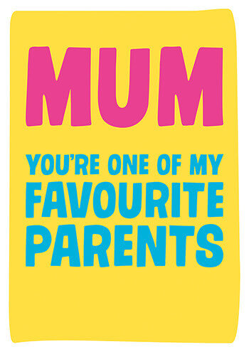 Mum You're One Of My Favourite Parents Funny Mother's Day Card