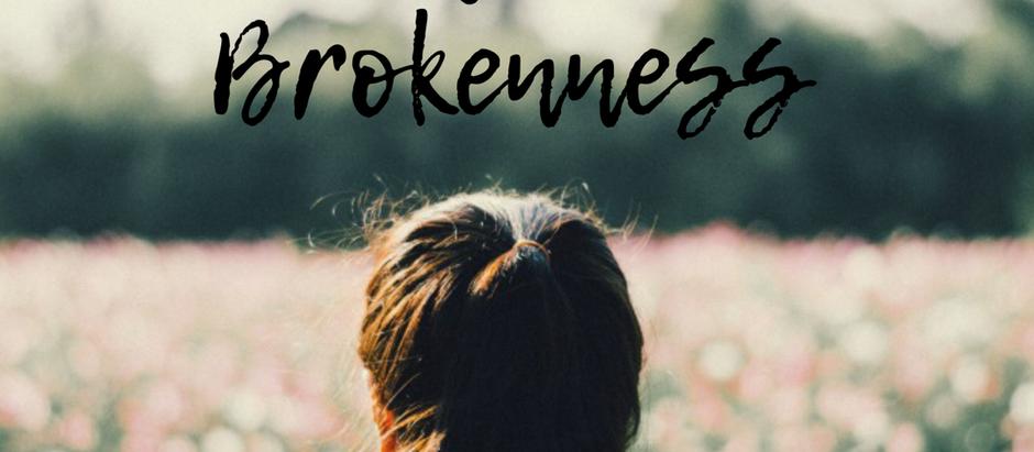 Bring Your Brokenness| By Rachel Lukinovich