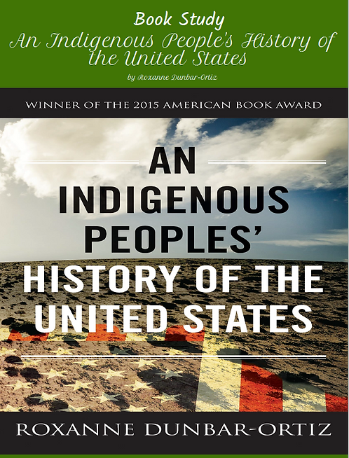 An Indigenous Peoples' History of the United States- Book Study