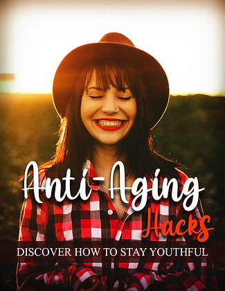 Anti-Aging Hacks – Discover How To Stay Youthful