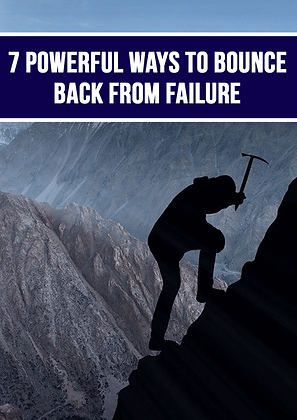 7 Powerful Ways To Bounce Back From Failure