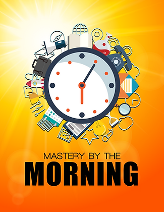 Mastery By The Morning