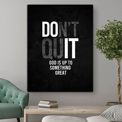 Don't Quit (PRINTABLE WALL ART)