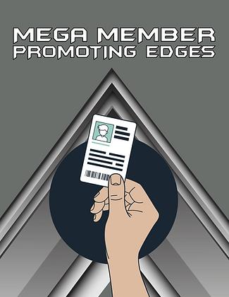 Mega Member Promoting Edges