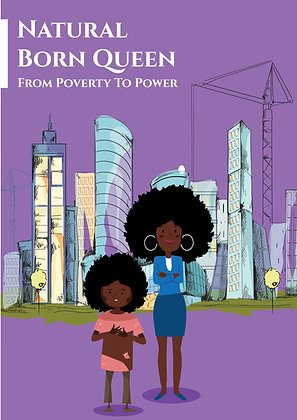 Natural Born Queen - From Poverty To Power