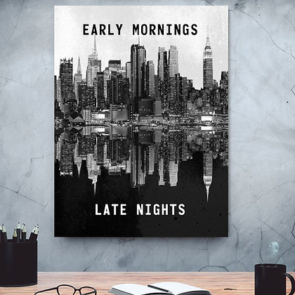 Early Mornings & Late Nights (PRINTABLE WALL ART)