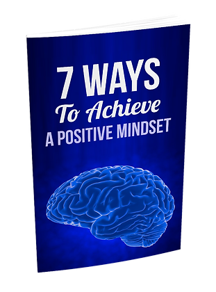 7 Ways To Achieve a Positive Mindset