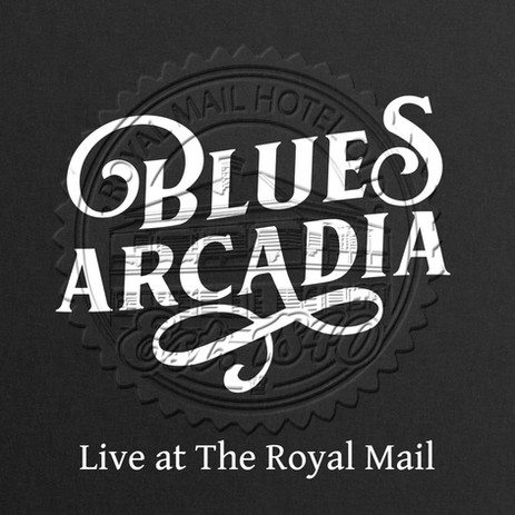 Blues Arcadia release Live at The Royal Mail