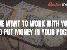 WE WANT TO WORK WITH YOU AND PUT MONEY IN YOUR POCKET