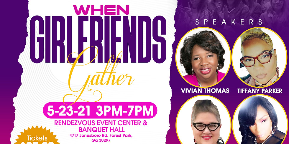 """WHEN GIRLFRIENDS GATHER """"I'VE BEEN BROKEN TO BE SET FREE"""" 2021 WOMEN'S CONFERENCE"""
